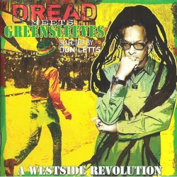 Dread Meets Greensleeves: A Westside Revolution