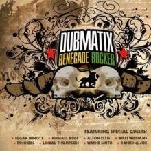 Dubmatix - Reneagde Rockers