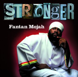 Stronger by Fantan Mojah