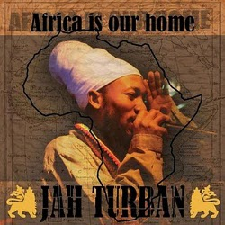 Jah Turban - Africa is our Home