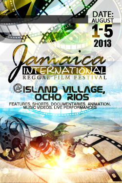 Jamaica International Reggae Film Festival 2013