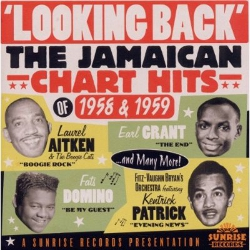 Looking Back - The Jamaican Charts Hits of 1958 and 1959