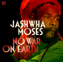 Jashwha Moses - No War On Earth
