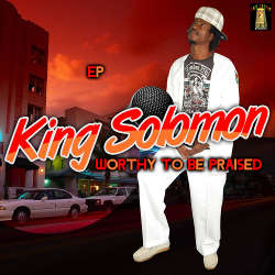 King Solomon - Worthy To Be Praised