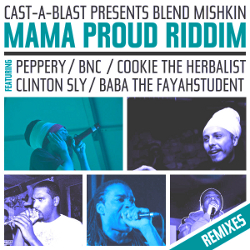 Blend Mishkin - Mama Proud Riddim Remixed