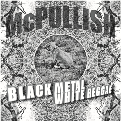 McPullish - Black Metal White Reggae