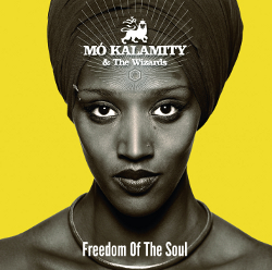 Mo'Kalamity and The Wizards - Freedom Of The Soul