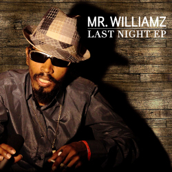 Mr Williamz - Last Night