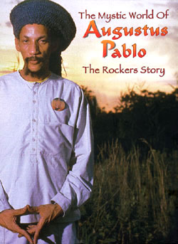 The Mystic World of Augustus Pablo: The Rockers Story by Augustus Pablo