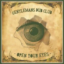 Gentleman's Dub Club - Open Your Eyes