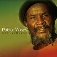 Pablo Moses - The Rebirth
