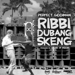 Perfect Giddimani - Ribbi Dubang Skeng