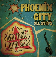 Phoenix Citty All Stars - Two Tone Gone Ska