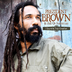 Prezident Brown - I Sound Is From Creation