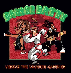 Prince Fatty Versus The Drunken Gambler