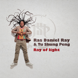 Ras Daniel Ray and Tu Shung Peng - Ray Of Light