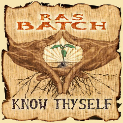 Ras Batch - Know Thyself