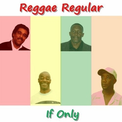Reggae Regular - If Only
