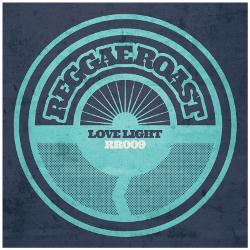 Reggae Roast - Love Light