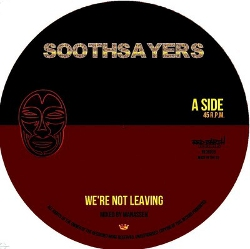 Soothsayers - We Are Not Leaving