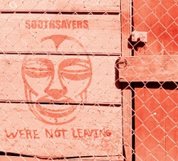Soothsayers - We're Not Leaving