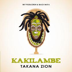 Takana Zion - Kakilambe