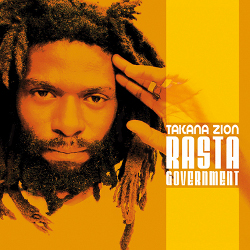 Takana Zio - Rasta Government