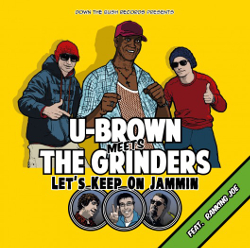 U-Brown meets The Grinders