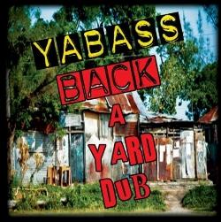 Yabass - Back A Yard Dub