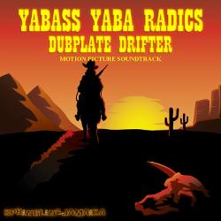 Yabass Yaba Radics - Dubplate Drifter