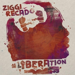 Ziggi Recado - #Liberation